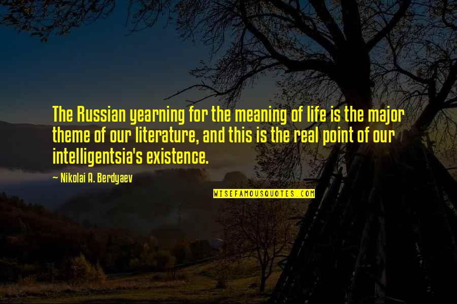 At Some Point Of Life Quotes By Nikolai A. Berdyaev: The Russian yearning for the meaning of life