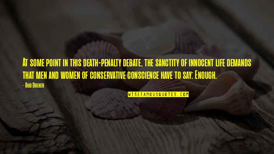 At Some Point Of Life Quotes By Rod Dreher: At some point in this death-penalty debate, the