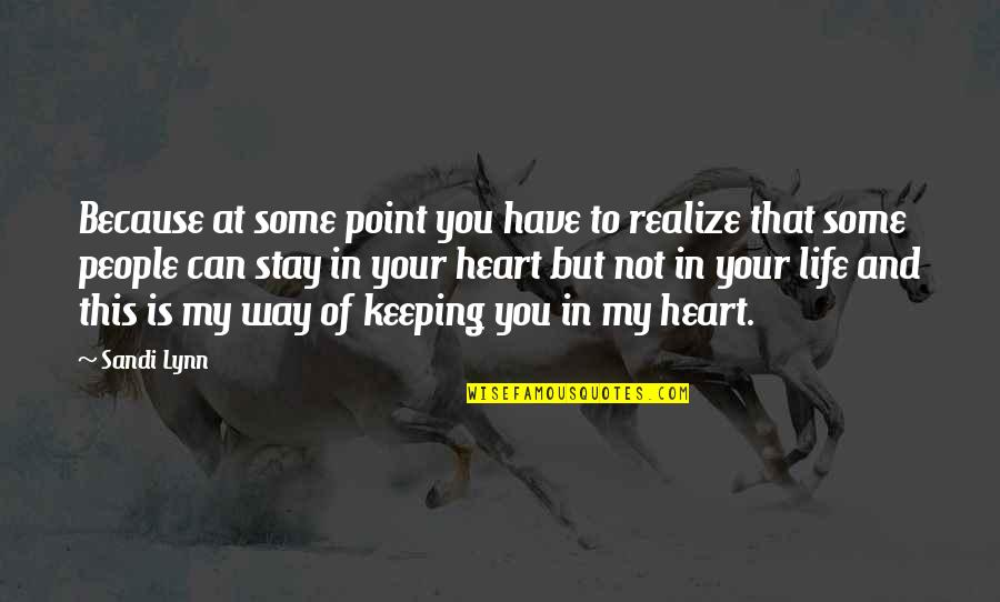 At Some Point Of Life Quotes By Sandi Lynn: Because at some point you have to realize