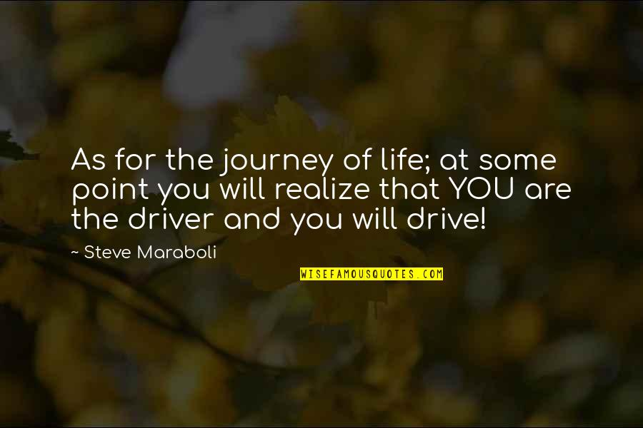 At Some Point Of Life Quotes By Steve Maraboli: As for the journey of life; at some