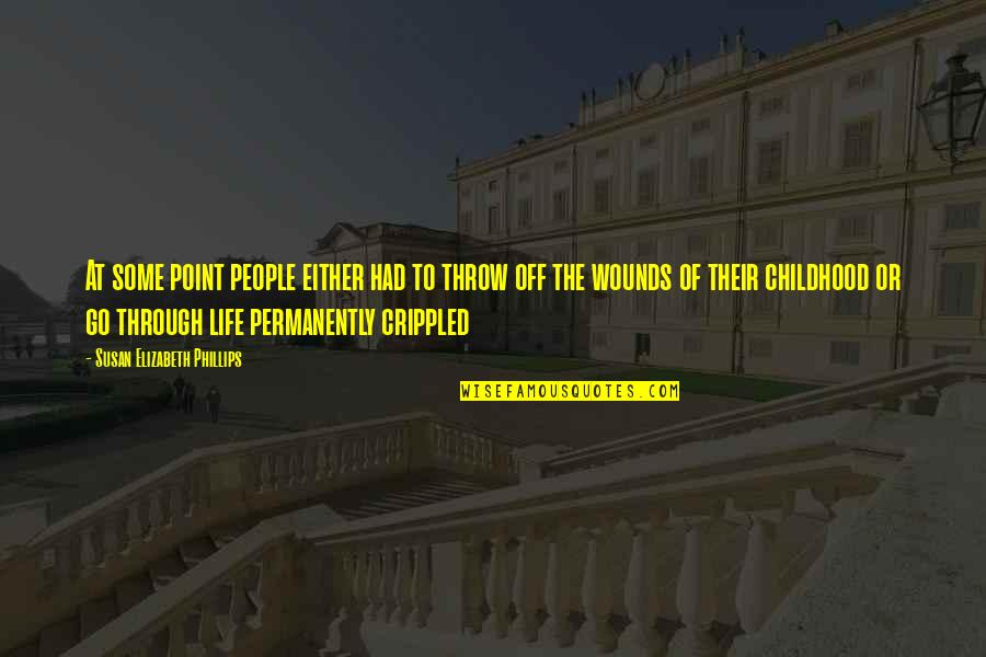 At Some Point Of Life Quotes By Susan Elizabeth Phillips: At some point people either had to throw