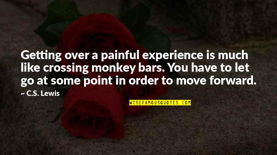 At Some Point Quotes By C.S. Lewis: Getting over a painful experience is much like