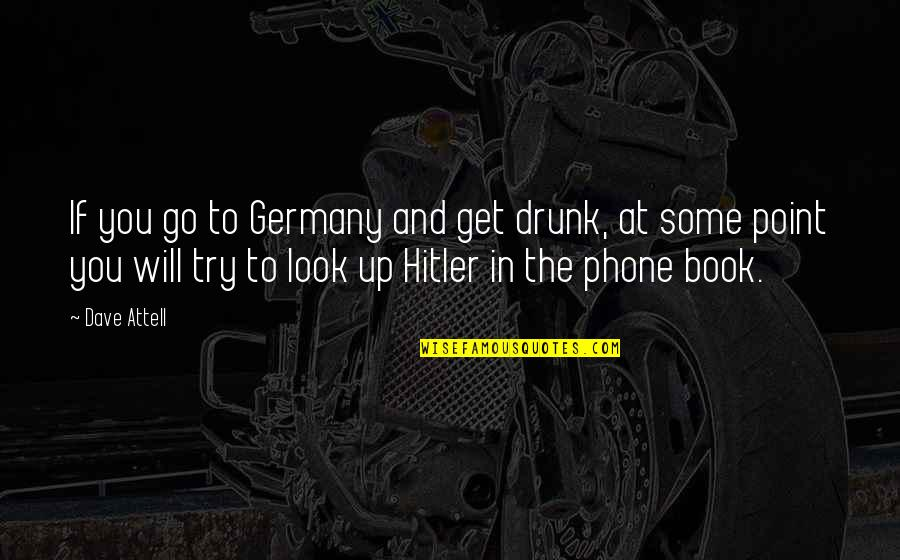 At Some Point Quotes By Dave Attell: If you go to Germany and get drunk,