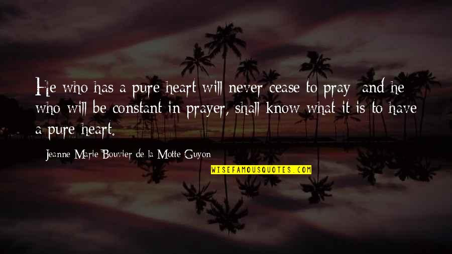 Ather Quotes By Jeanne Marie Bouvier De La Motte Guyon: He who has a pure heart will never