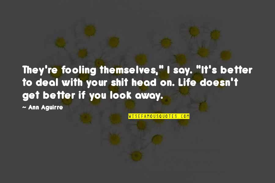 """Athletes Losing Quotes By Ann Aguirre: They're fooling themselves,"""" I say. """"It's better to"""