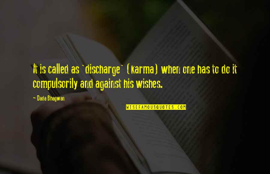 Athletes Losing Quotes By Dada Bhagwan: It is called as 'discharge' (karma) when one
