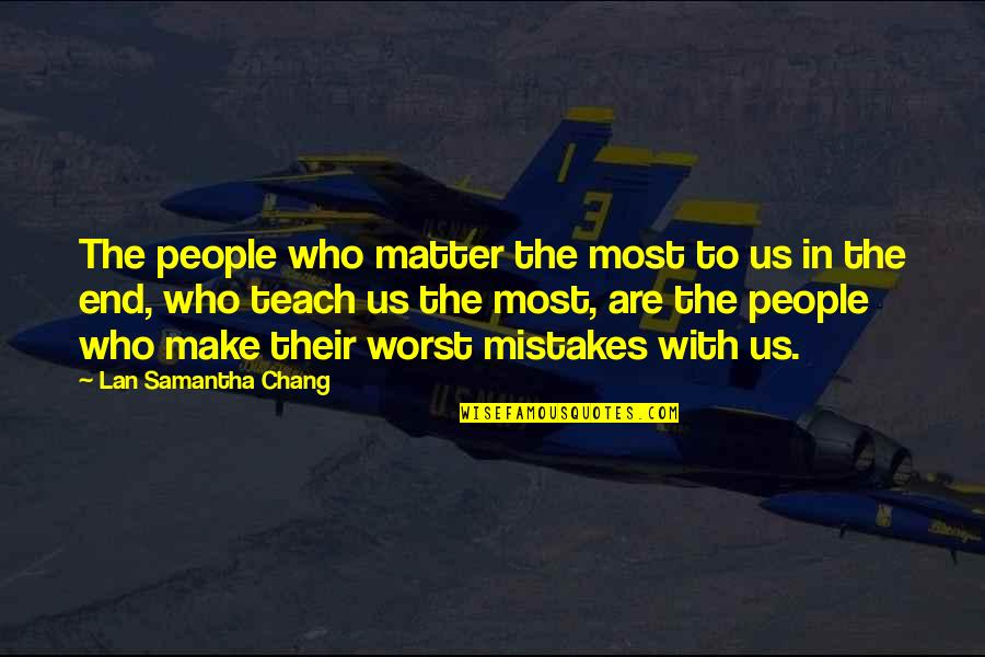 Athletes Losing Quotes By Lan Samantha Chang: The people who matter the most to us