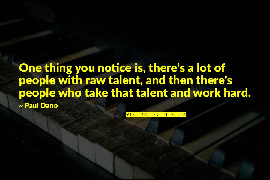 Athletes Losing Quotes By Paul Dano: One thing you notice is, there's a lot
