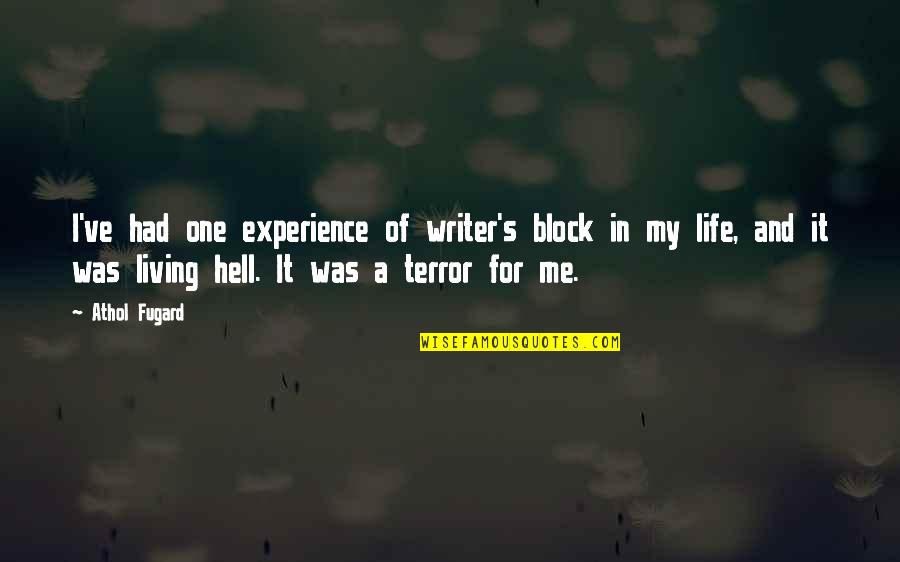Athol Quotes By Athol Fugard: I've had one experience of writer's block in