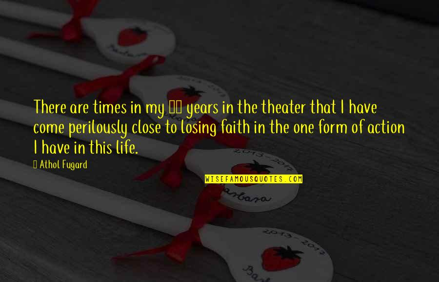 Athol Quotes By Athol Fugard: There are times in my 30 years in