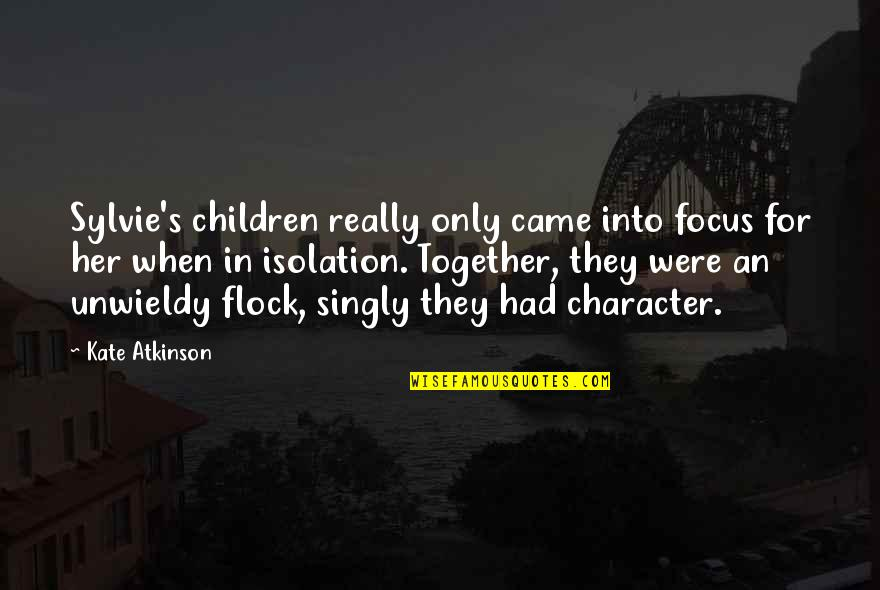Atkinson's Quotes By Kate Atkinson: Sylvie's children really only came into focus for