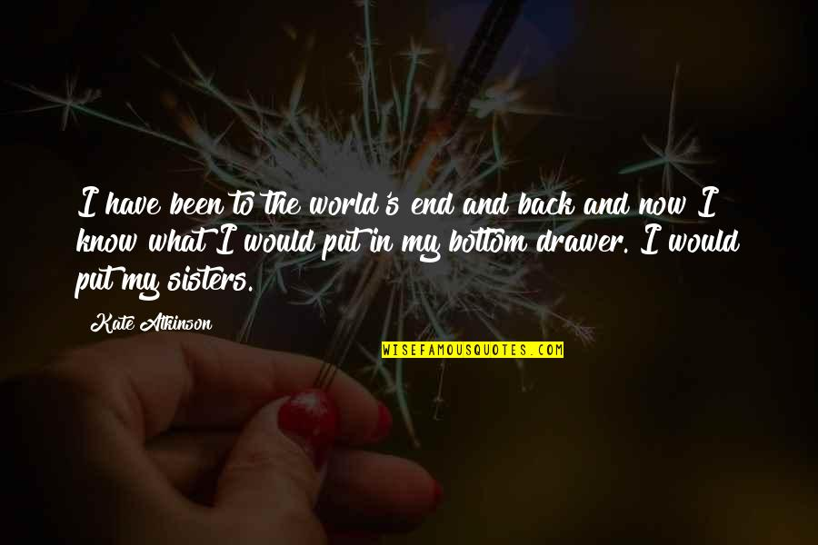Atkinson's Quotes By Kate Atkinson: I have been to the world's end and