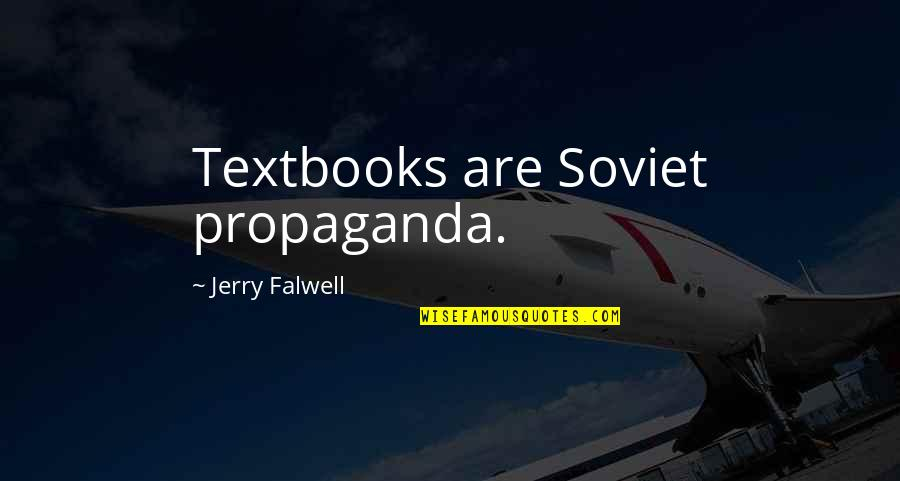 Atlantis The Lost Empire 2001 Quotes By Jerry Falwell: Textbooks are Soviet propaganda.
