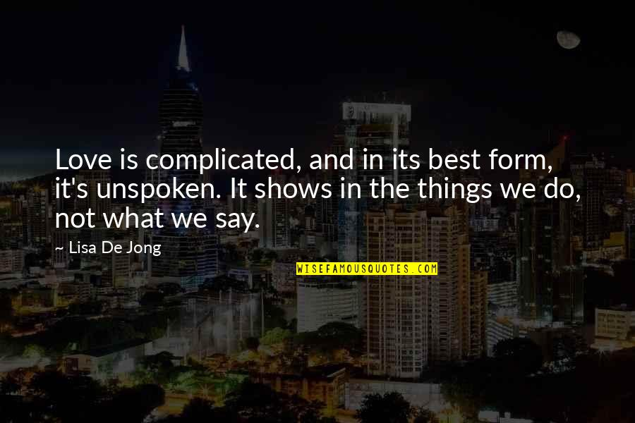 Atrial Quotes By Lisa De Jong: Love is complicated, and in its best form,