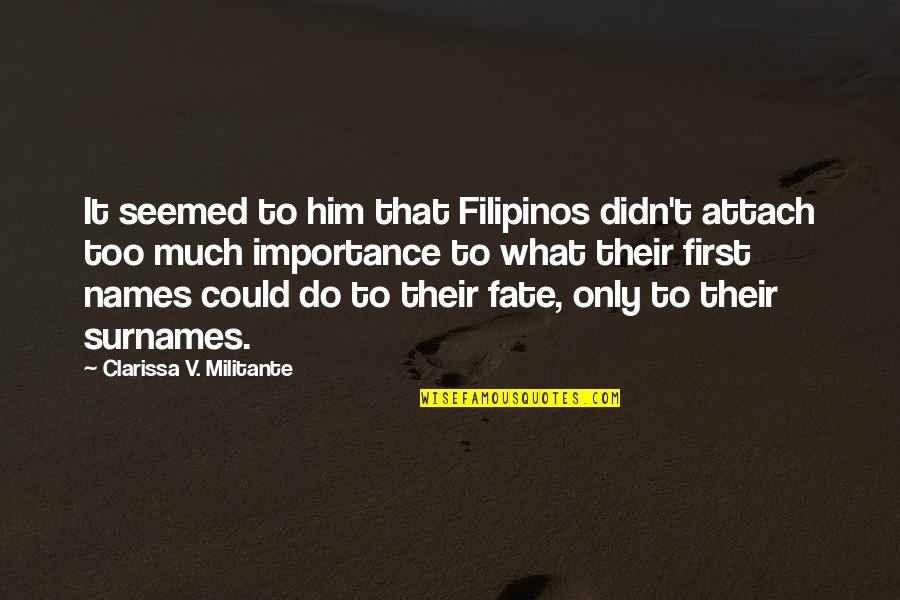 Attach Quotes By Clarissa V. Militante: It seemed to him that Filipinos didn't attach