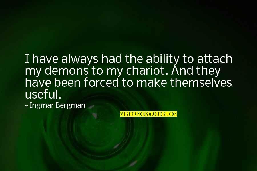 Attach Quotes By Ingmar Bergman: I have always had the ability to attach