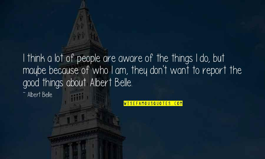Attention Deficit Hyperactivity Disorder Quotes By Albert Belle: I think a lot of people are aware