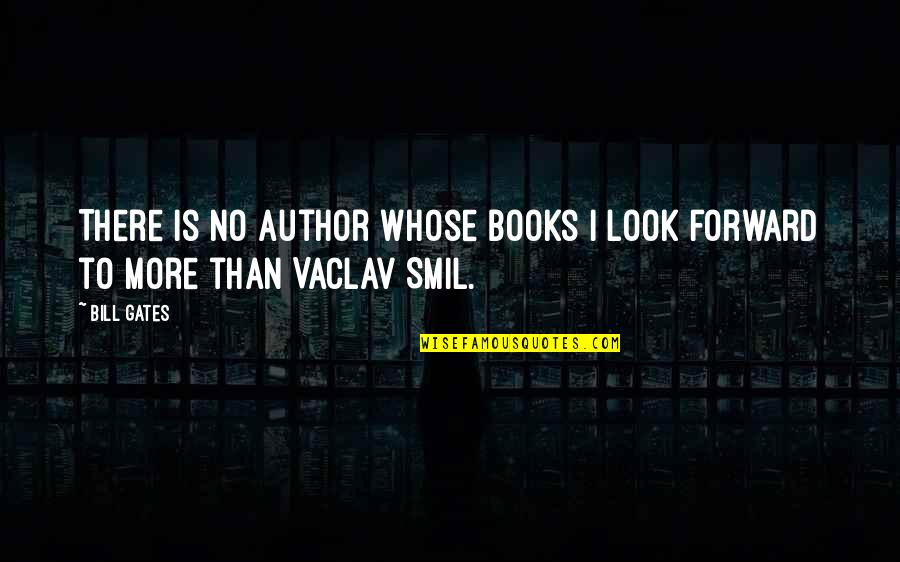 Attention Deficit Hyperactivity Disorder Quotes By Bill Gates: There is no author whose books I look