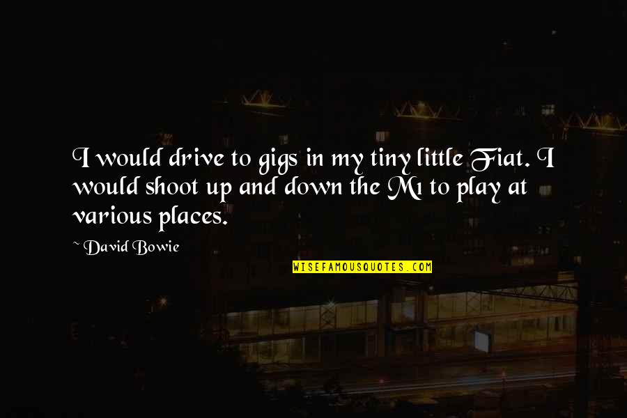 Attention Deficit Hyperactivity Disorder Quotes By David Bowie: I would drive to gigs in my tiny