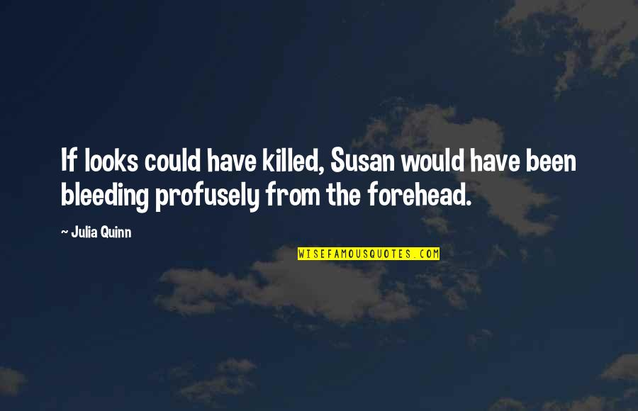 Attention Deficit Hyperactivity Disorder Quotes By Julia Quinn: If looks could have killed, Susan would have