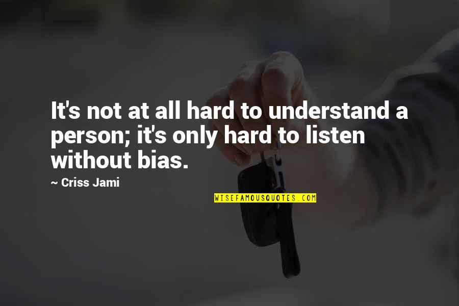 Attention To Love Quotes By Criss Jami: It's not at all hard to understand a