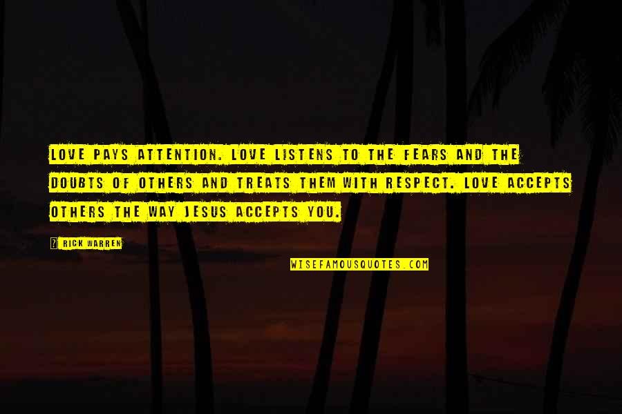 Attention To Love Quotes By Rick Warren: Love pays attention. Love listens to the fears