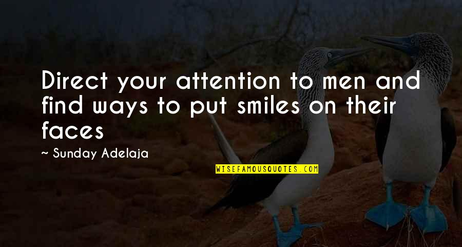 Attention To Love Quotes By Sunday Adelaja: Direct your attention to men and find ways