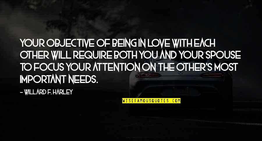 Attention To Love Quotes By Willard F. Harley: Your objective of being in love with each