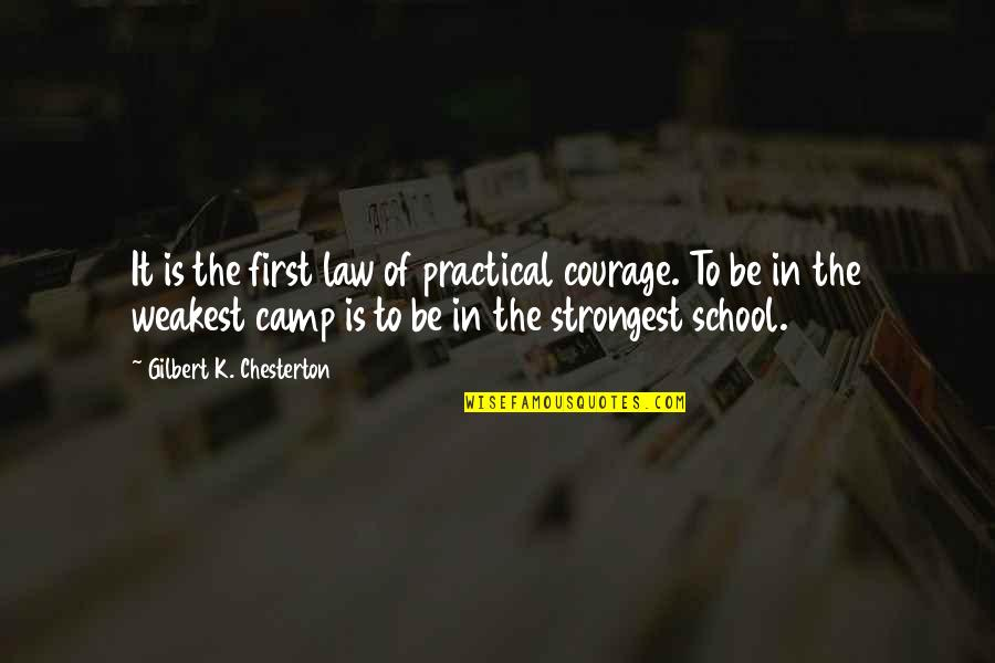 Attila's Quotes By Gilbert K. Chesterton: It is the first law of practical courage.