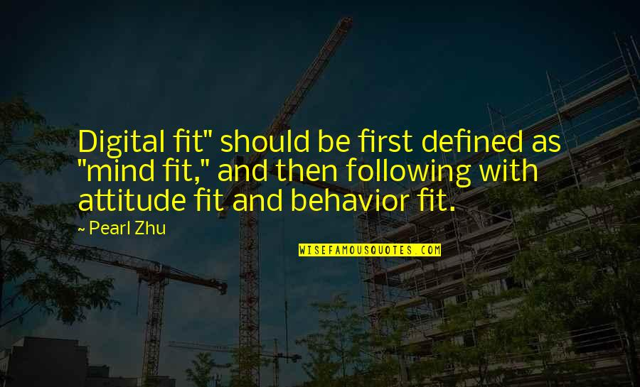 "Attitude Defined Quotes By Pearl Zhu: Digital fit"" should be first defined as ""mind"