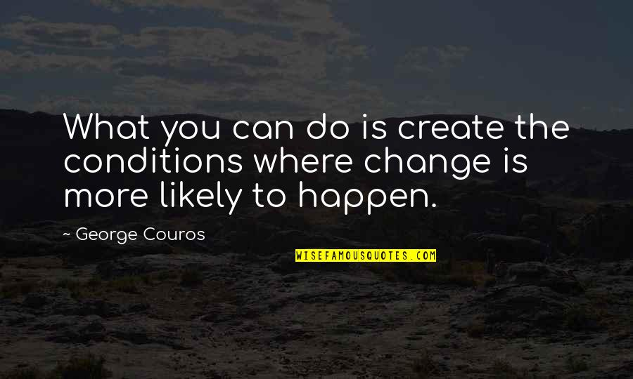 Attitude Doesn't Matter Quotes By George Couros: What you can do is create the conditions