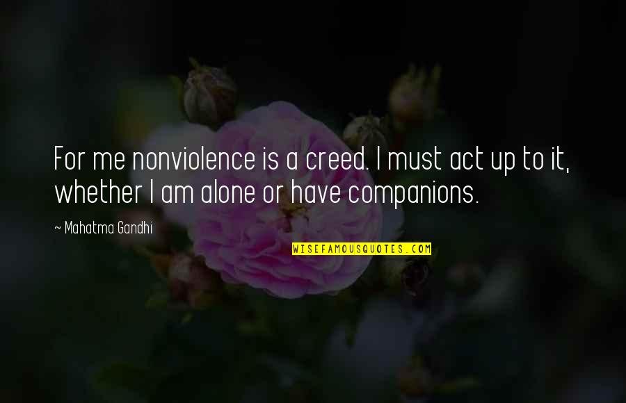 Attitude Doesn't Matter Quotes By Mahatma Gandhi: For me nonviolence is a creed. I must