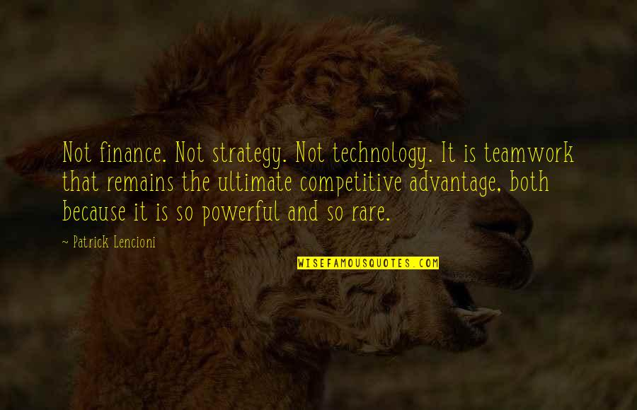 Attitude Doesn't Matter Quotes By Patrick Lencioni: Not finance. Not strategy. Not technology. It is