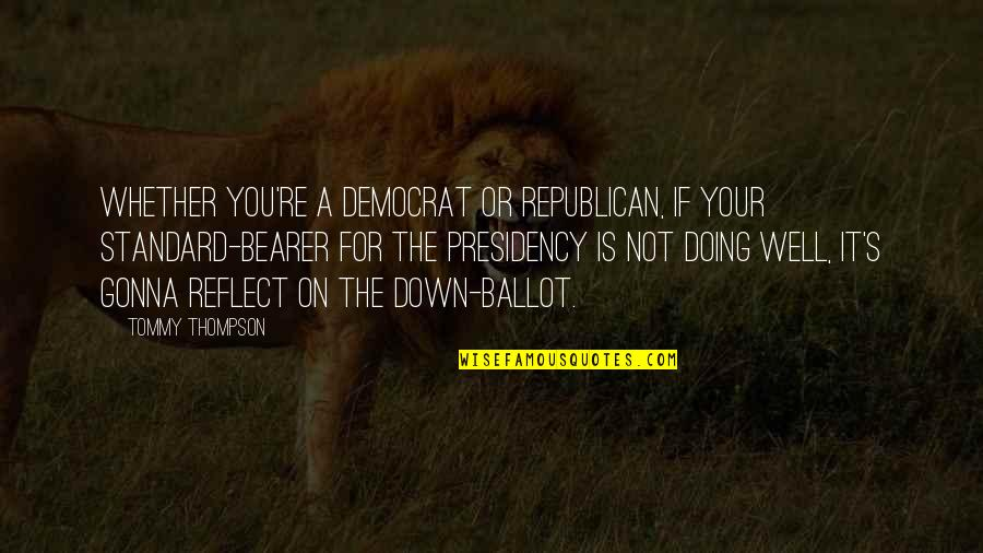 Attitude Doesn't Matter Quotes By Tommy Thompson: Whether you're a Democrat or Republican, if your