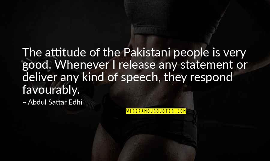Attitude Kind Of Quotes By Abdul Sattar Edhi: The attitude of the Pakistani people is very