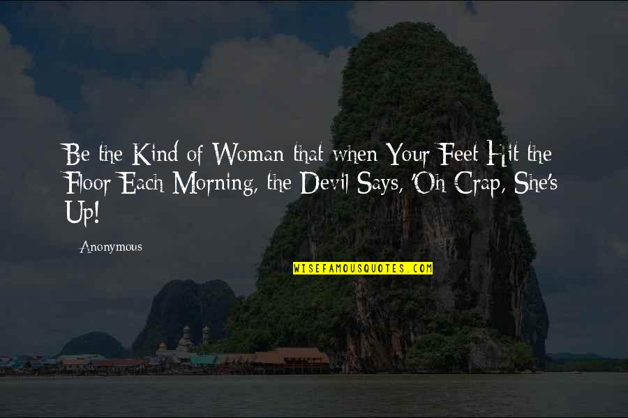 Attitude Kind Of Quotes By Anonymous: Be the Kind of Woman that when Your