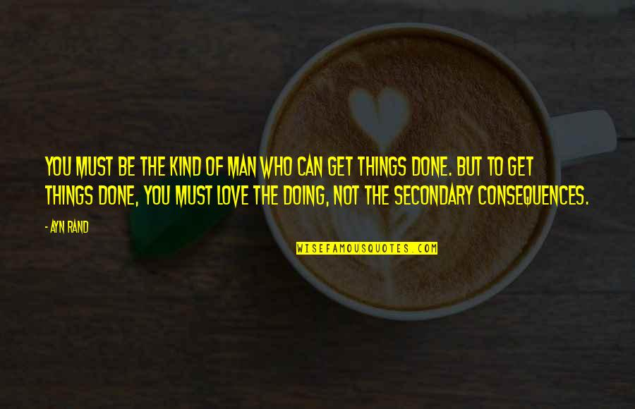 Attitude Kind Of Quotes By Ayn Rand: You must be the kind of man who
