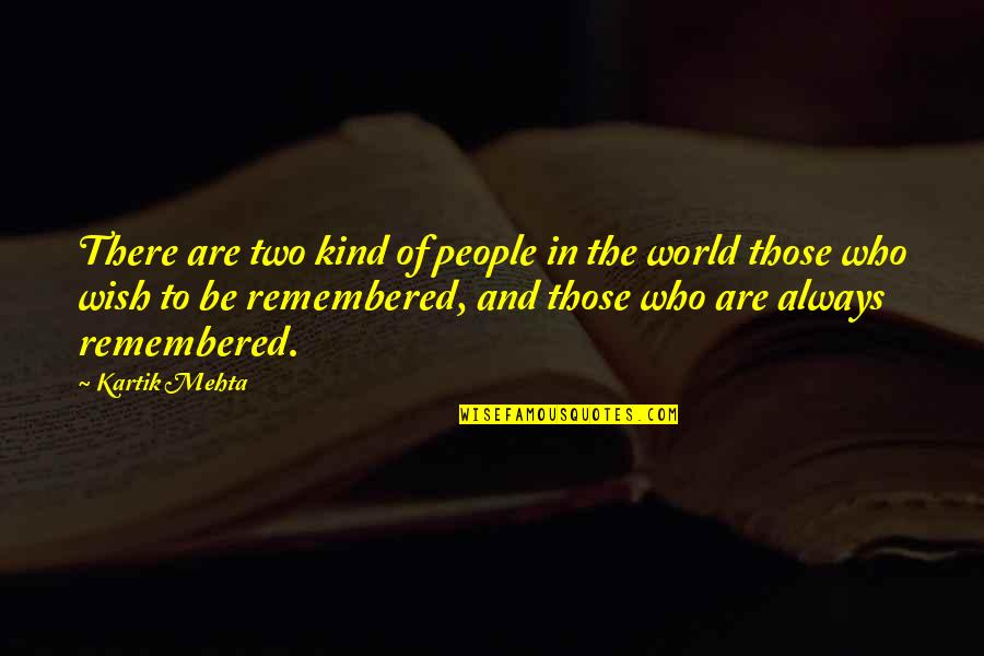 Attitude Kind Of Quotes By Kartik Mehta: There are two kind of people in the