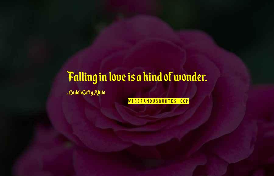 Attitude Kind Of Quotes By Lailah Gifty Akita: Falling in love is a kind of wonder.