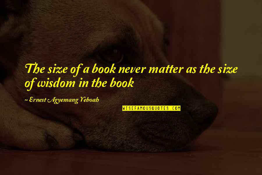 Attitude Over Looks Quotes By Ernest Agyemang Yeboah: The size of a book never matter as