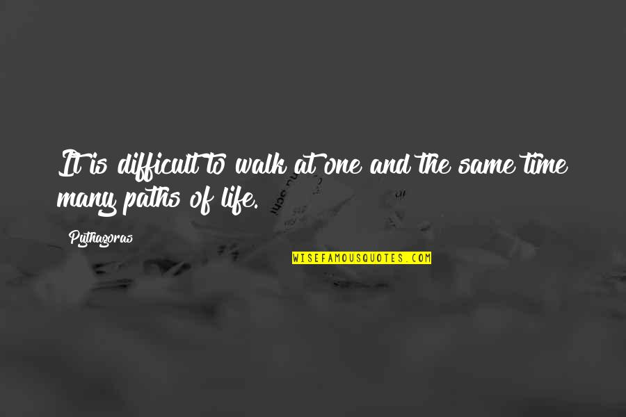 Attitudinally Quotes By Pythagoras: It is difficult to walk at one and