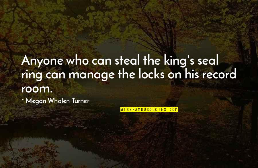 Attolia's Quotes By Megan Whalen Turner: Anyone who can steal the king's seal ring