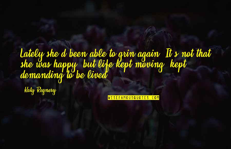 Auburn Picture Quotes By Katy Regnery: Lately she'd been able to grin again. It's