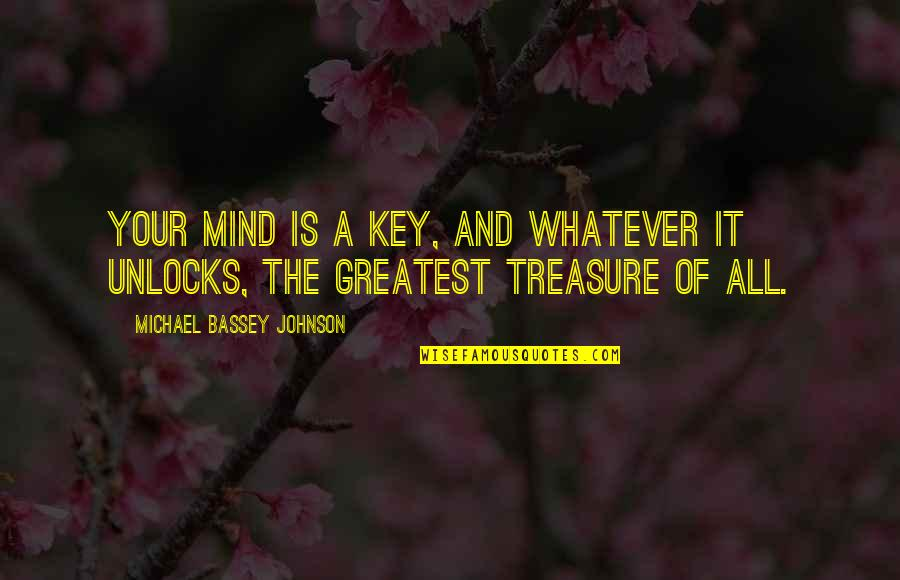 Auburn Picture Quotes By Michael Bassey Johnson: Your mind is a key, and whatever it