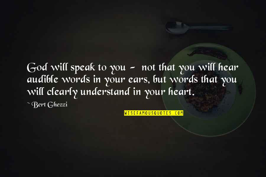 Audible's Quotes By Bert Ghezzi: God will speak to you - not that