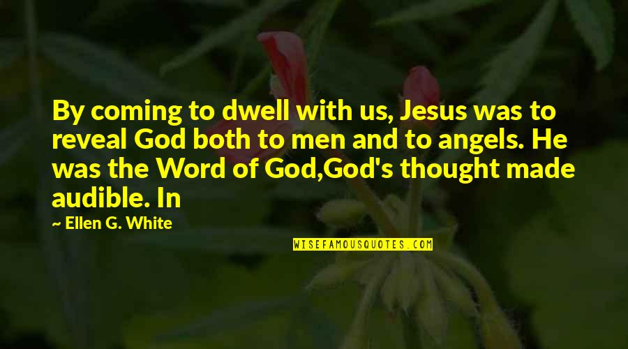 Audible's Quotes By Ellen G. White: By coming to dwell with us, Jesus was