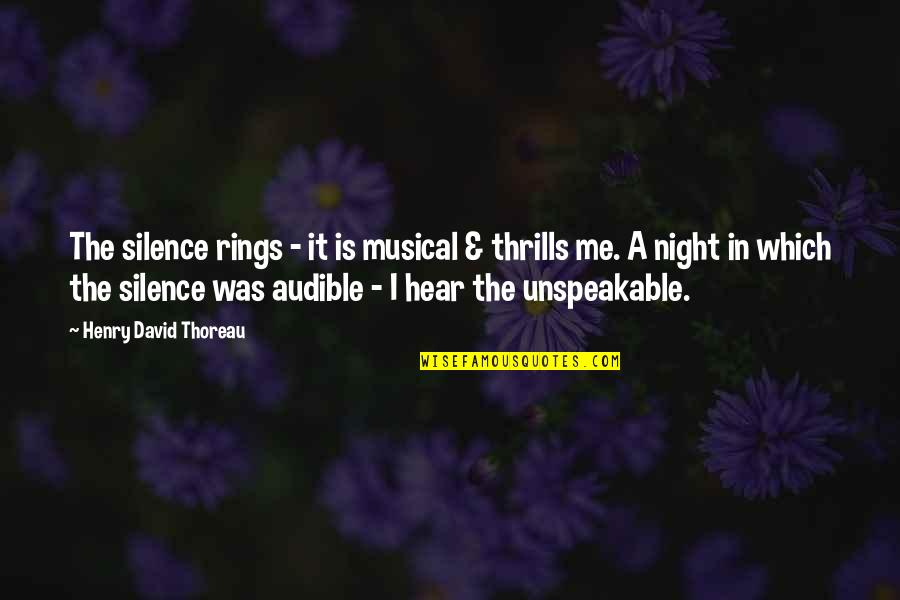 Audible's Quotes By Henry David Thoreau: The silence rings - it is musical &