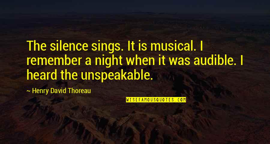 Audible's Quotes By Henry David Thoreau: The silence sings. It is musical. I remember