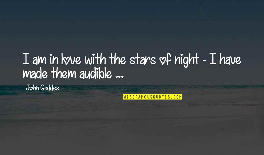 Audible's Quotes By John Geddes: I am in love with the stars of