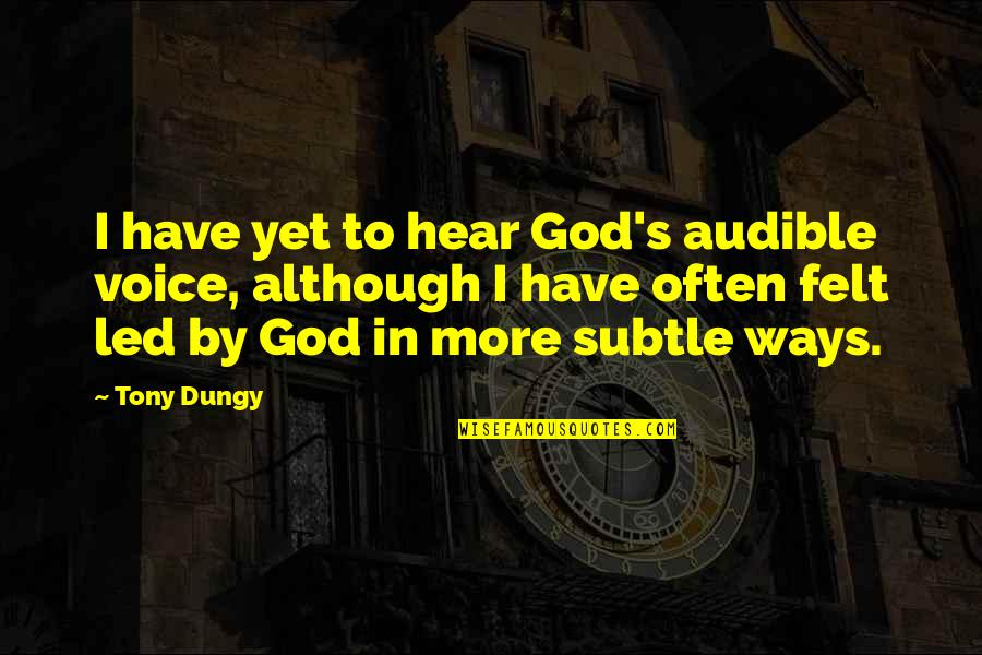 Audible's Quotes By Tony Dungy: I have yet to hear God's audible voice,
